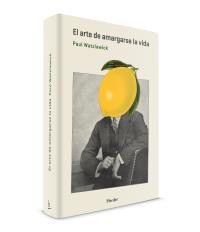 editorial_herder_el_arte_de_amargarse_la_vida_paul_watlzawick.jpg