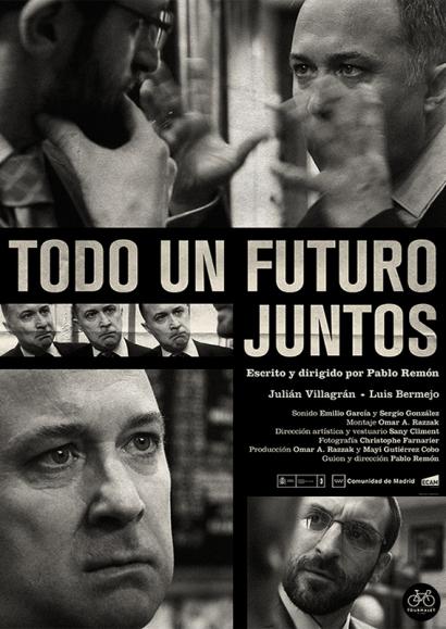 Todo un futuro juntos, dirigido por Pablo Remón.